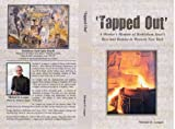 'Tapped Out' A Worker's Memoir of Bethlehem Steel's Rise and Demise in Western New York