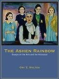 The Ashen Rainbow, Ori Z. Soltes, 0935437371