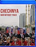 Chechnya: War Without A Trace [Blu-ray]