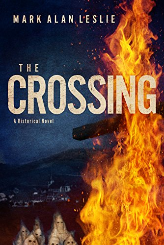 The Crossing: A Historical Novel by [Leslie, Mark Alan]