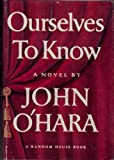 Ourselves to Know, John O'Hara, 0394439597