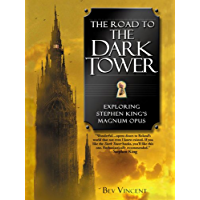 The Road to the Dark Tower: Exploring Stephen King's Magnum Opus book cover