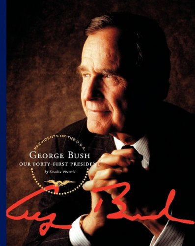 George Bush: Our Forty-First President (Presidents of the U.S.A.)