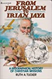 From Jerusalem to Irian Jaya A Biographical History of Christian Missions - 1983 publication.