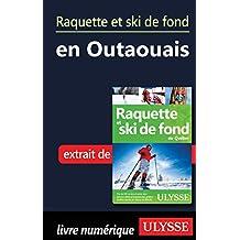 Raquette et ski de fond en Outaouais (French Edition)