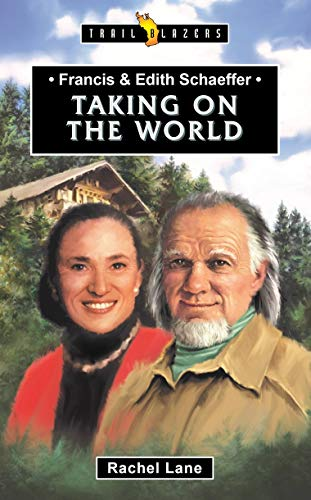 Francis & Edith Schaeffer: Taking on the World (Trail Blazers)
