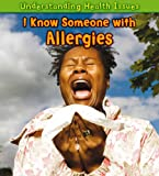 I Know Someone with Allergies, Vic Parker, 1432945718