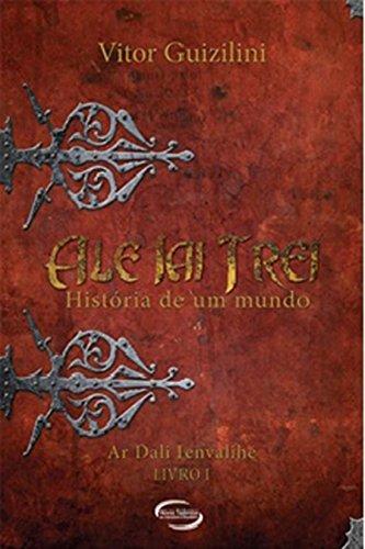 Ale Iai Trei. História de Um Mundo (Em Portuguese do Brasil)