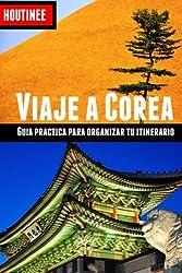 Viaje a Corea del Sur - Turismo fácil y por tu cuenta: Guía práctica para