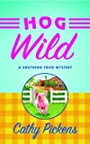 Front cover for the book Hog Wild by Cathy Pickens
