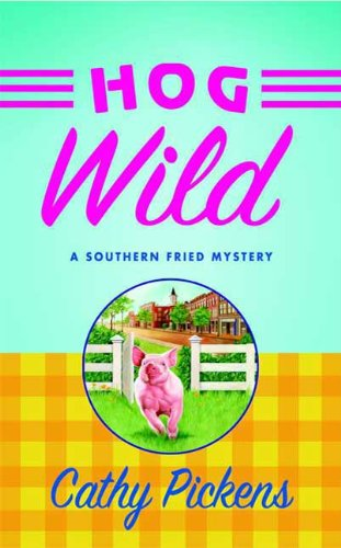 Hog Wild (Southern Fried Mysteries featuring Avery Andrews Book 3)