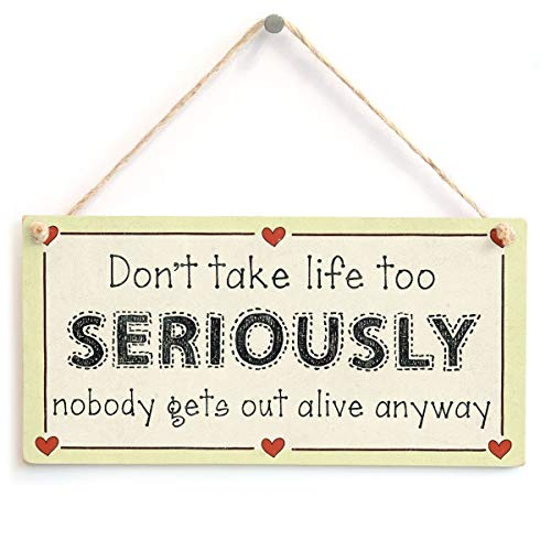 in the Ivy Don't Take Life Too Seriously Nobody Gets Out Alive Anyway Quirky Motivational Life Wooden Hanging Plaque Sign for Home Decorative (Don T Get Too Close To Me)