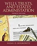 Wills, Trusts, and Estates Administration, Herskowitz, Suzan D., 0132956039