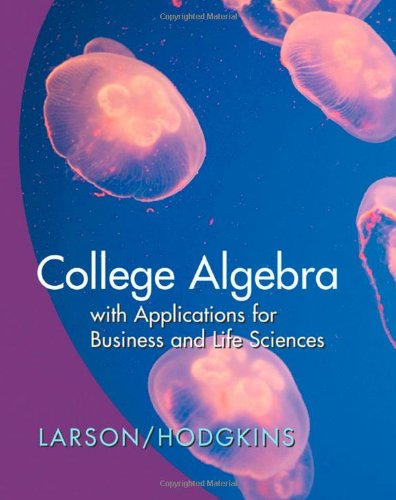 College Algebra With Applications For Business And The Life Sciences