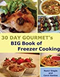 img - for 30 Day Gourmet's BIG Book of Freezer Cooking by Nanci Slagle (2012-04-01) book / textbook / text book