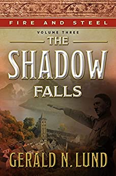 Fire and Steel, Vol. 3: The Shadow Falls by [Lund, Gerald N.]