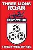 Three Lions Roar, Umut Ozturk, 0595361129