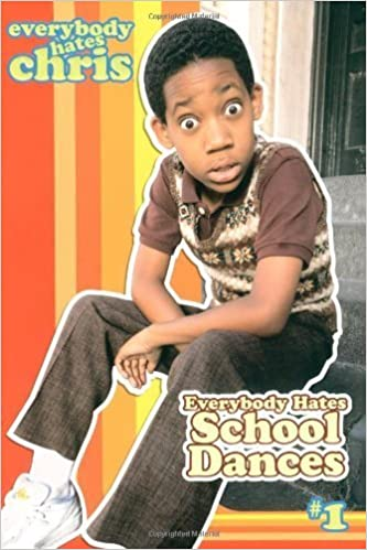 Everybody Hates School Dances (Everybody Hates Chris) by Brian James (2007-06-05)