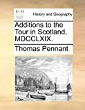 Additions to the Tour in Scotland, Mdcclxix, Thomas Pennant, 1140740199