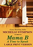 Mama B: A Time to Speak (Large Print) (Volume 1)