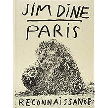 Jim Dine: Paris Reconnaissance