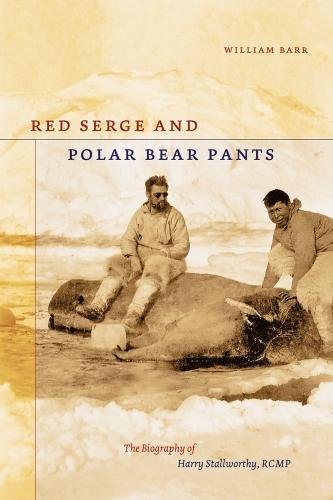 Red Serge and Polar Bear Pants: The Biography of Harry ...