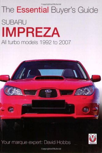 Subaru Impreza: All Turbo Models, 1994 to 2007 (Essential Buyer's Guide)