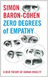 """Zero Degrees of Empathy A new theory of human cruelty"" av Simon Baron-Cohen"