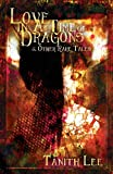 img - for Love in a Time of Dragons: and Other Rare Tales book / textbook / text book