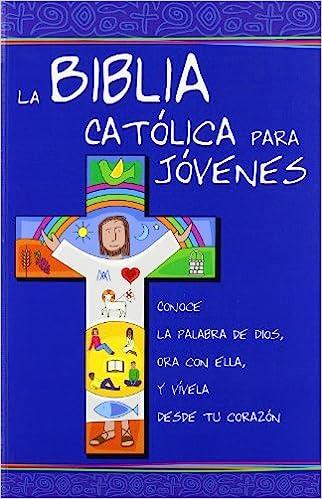 La Biblia Catolica Para Jovenes Spanish Edition Instituto