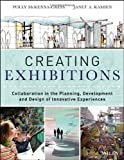 download ebook creating exhibitions: collaboration in the planning, development, and design of innovative experiences by mckenna-cress, polly, kamien, janet (2013) paperback pdf epub