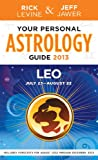 Your Personal Astrology Guide 2013 Leo, Rick Levine and Jeff Jawer, 1402779593