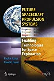 img - for Future Spacecraft Propulsion Systems: Enabling Technologies for Space Exploration (Springer Praxis Books / Astronautical Engineering) by Paul A. Czysz (2006-02-10) book / textbook / text book