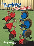 Turkey Trouble, Judy Walker, 149084371X