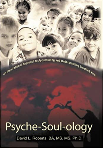 Descargar Psyche-soul-ology: An Inspirational Approach To Appreciating And Understanding Troubled Kids PDF Gratis