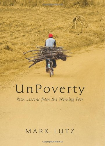UnPoverty: Rich Lessons from the Working Poor