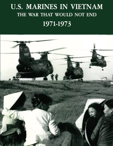 U.S. Marines in Vietnam: The war that would not end, 1971-1973, Melson, Charles D.
