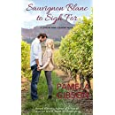 Sauvignon Blanc to Sigh (A Love in Wine Country Novel Book 4)