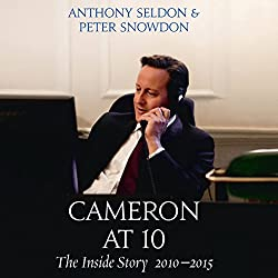 Cameron at 10: The Inside Story 2010 - 2015
