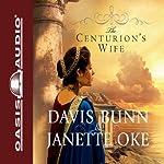 The Centurion's Wife: Acts of Faith | Janette Oke,Davis Bunn