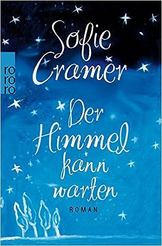 https://www.amazon.de/Himmel-kann-warten-Sofie-Cramer/dp/3499271435/ref=sr_1_1?ie=UTF8&qid=1485901946&sr=8-1&keywords=der+himmel+kann+warten
