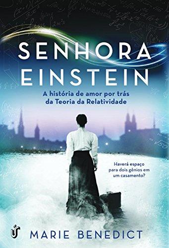 Senhora Einstein: A história de amor por trás da Teoria da Relatividade