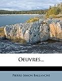 Oeuvres..., Pierre Simon Ballanche, 127414924X