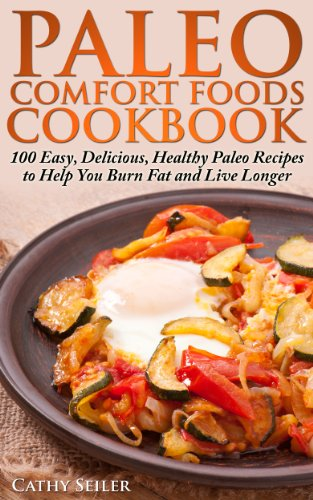Amazon paleo comfort foods cookbook 100 easy delicious paleo comfort foods cookbook 100 easy delicious healthy paleo recipes to help you forumfinder Gallery