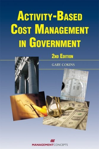Download Activity-Based Cost Management in Government:2nd (Second) edition pdf