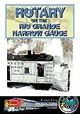 Rotary on the Rio Grande Narrow Gauge