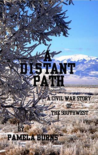 A Distant Path: A Civil War Story of the Southwest