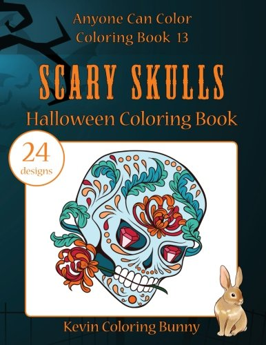 Scary Skulls Halloween Coloring Book: 24 desings (Anyone Can Color Coloring Book) (Volume -