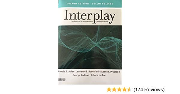 Interplay the process of interpersonal communication adler interplay the process of interpersonal communication adler rosenfeld proctor ii rodman du pre 9780190219321 amazon books fandeluxe Image collections