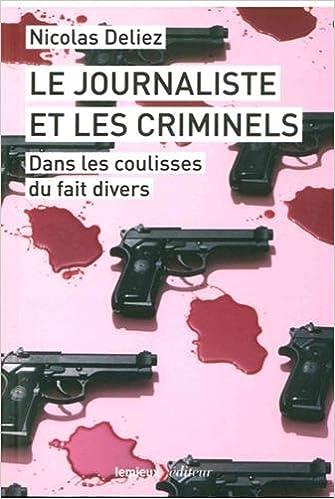 Livre gratuits Le journaliste et les criminels : Dans les coulisses du fait divers epub pdf